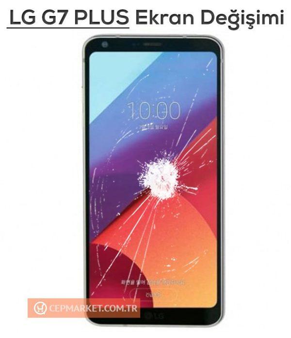 LG G7 Plus Ekran Değişimi