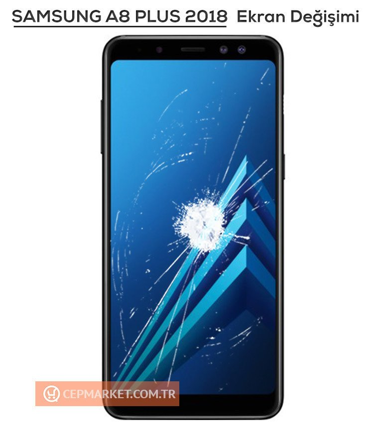 Samsung A8 Plus 2018 Ekran Değişimi