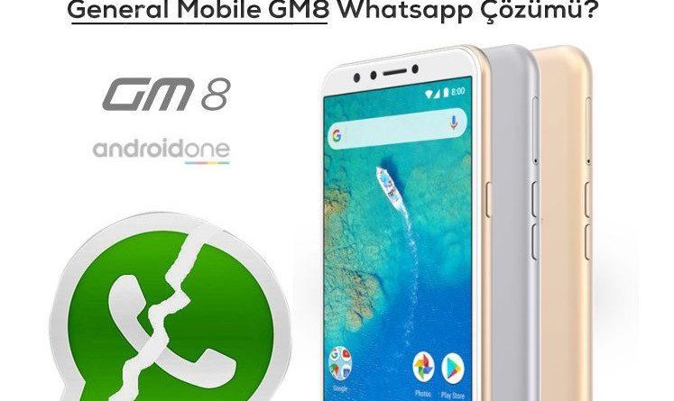 General Mobile GM8 Whatsapp Açılmıyor Sorunu