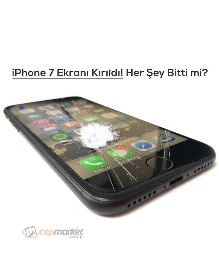 iPhone 7 Ekranı Kırıldı! Her Şey Bitti mi?