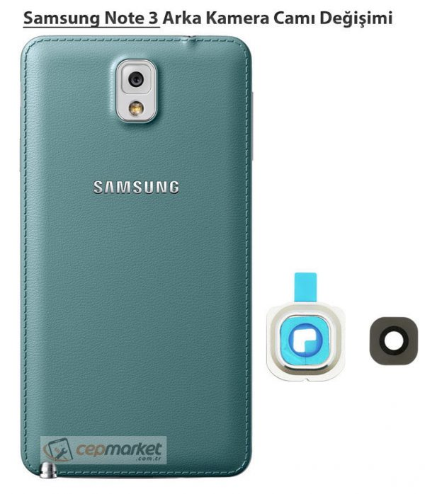 Samsung Galaxy Note 3 Arka Kamera Camı Değişimi