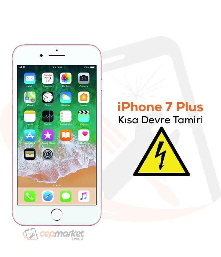 iPhone 7 Plus Kısa Devre Tamiri