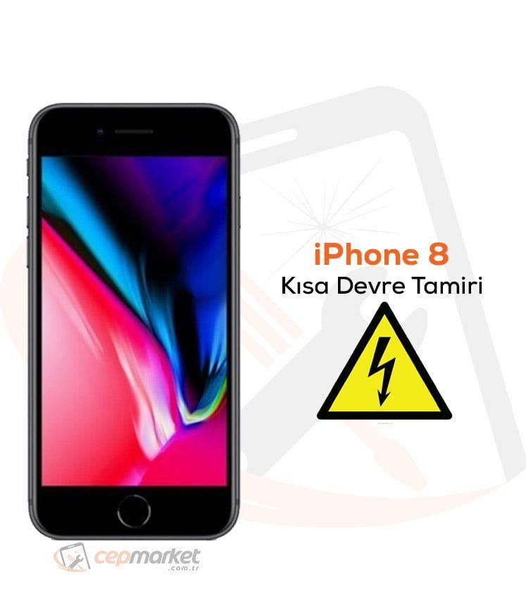 iPhone 8 Kısa Devre Tamiri