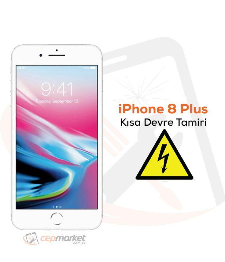 iPhone 8 Plus Kısa Devre Tamiri