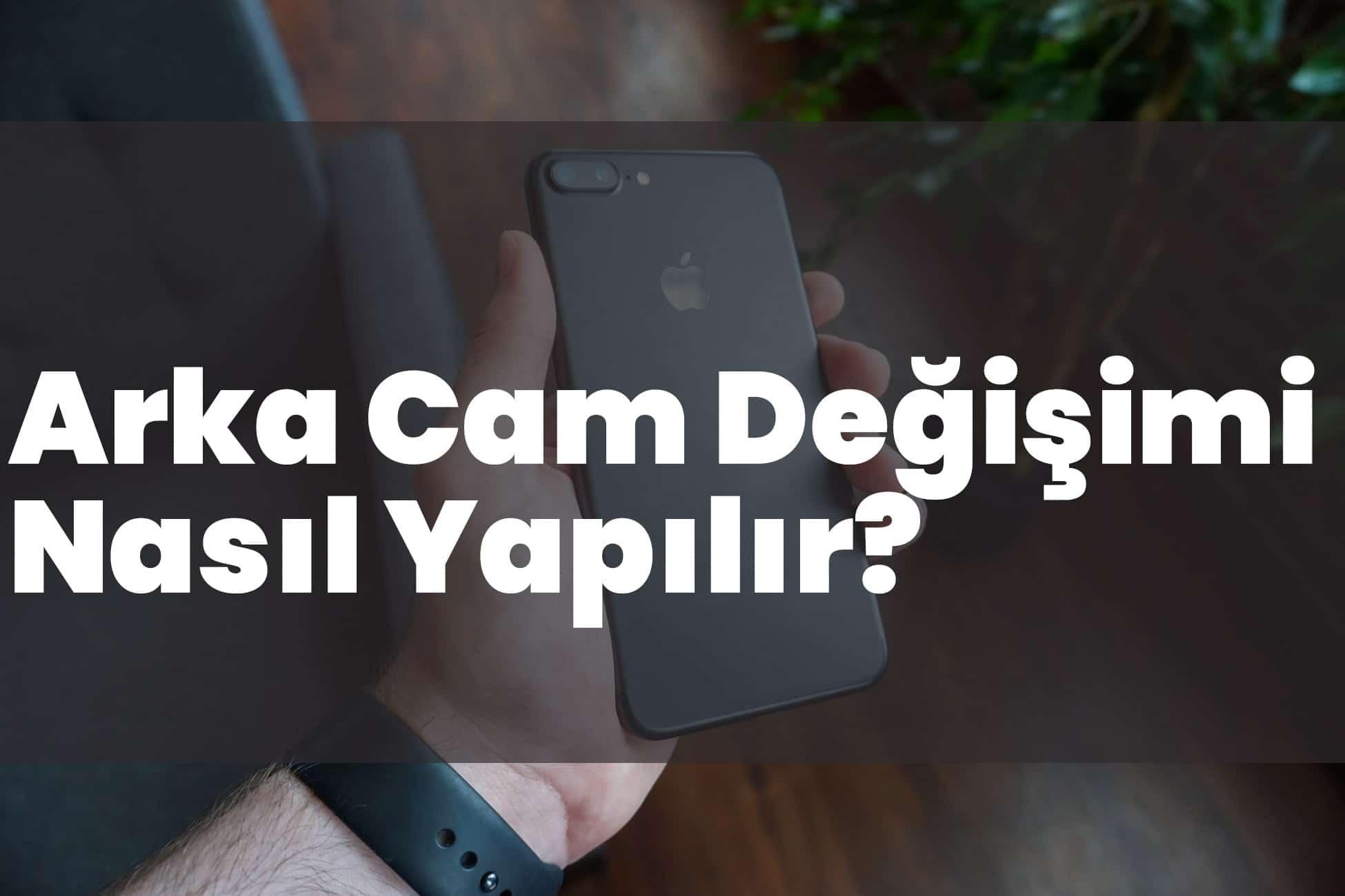 Akıllı Cep Telefonu Arka Cam Değişimi Nasıl Yapılır?